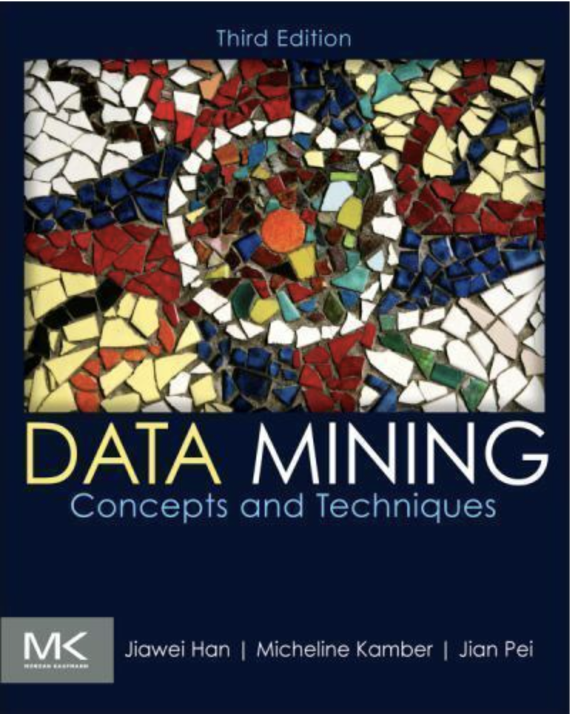 Source: Han, Pei, and Kamber (2011) | Image: Data Mining: Concepts and Technologies, 3rd Edition [eBook/Book]