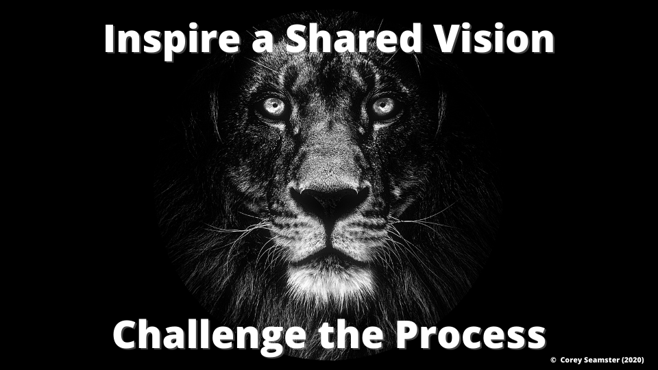 Source: Corey Seamster (2020) | Image: Inspire a Shared Vision & Challenge the Process